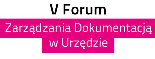 V Forum Zarządzania Dokumentacją w Urzędzie